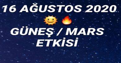 16 Ağustos 2020 Güneş Mars Etkisi
